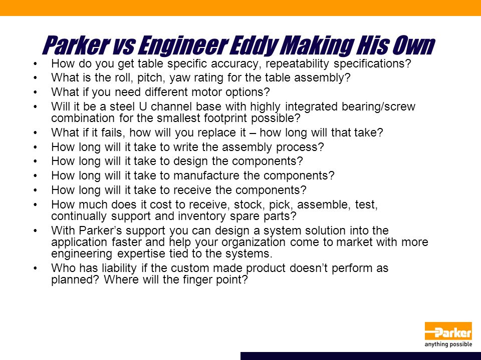 Parker vs Engineer Eddy Making His Own How do you get table specific accuracy, repeatability specifications? What is the roll, pitch, yaw rating for t