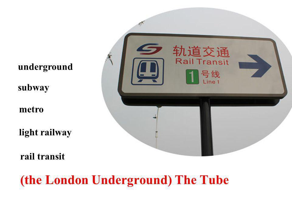 (the London Underground) The Tube underground metro light railway rail transit subway