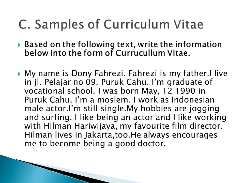  Based on the following text, write the information below into the form of Currucullum Vitae.