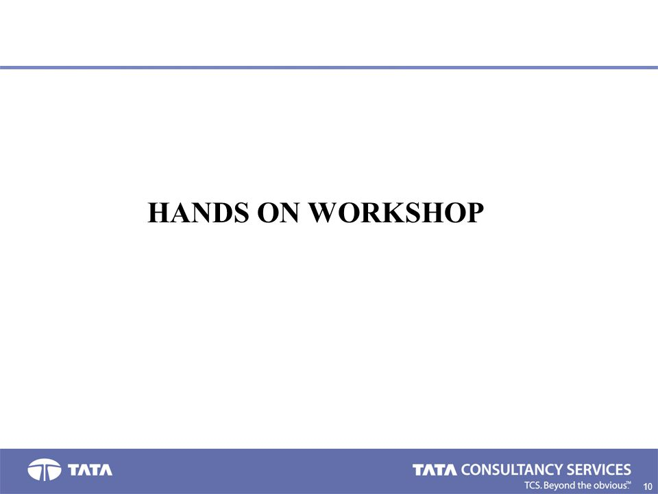 10 6. HANDS ON WORKSHOP