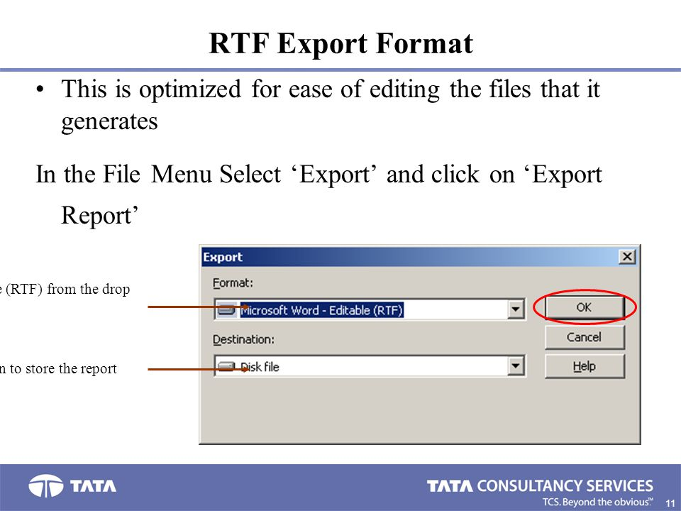 11 5. This is optimized for ease of editing the files that it generates In the File Menu Select 'Export' and click on 'Export Report' RTF Export Forma