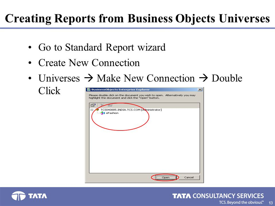 13 0. Creating Reports from Business Objects Universes Go to Standard Report wizard Create New Connection Universes  Make New Connection  Double Cli