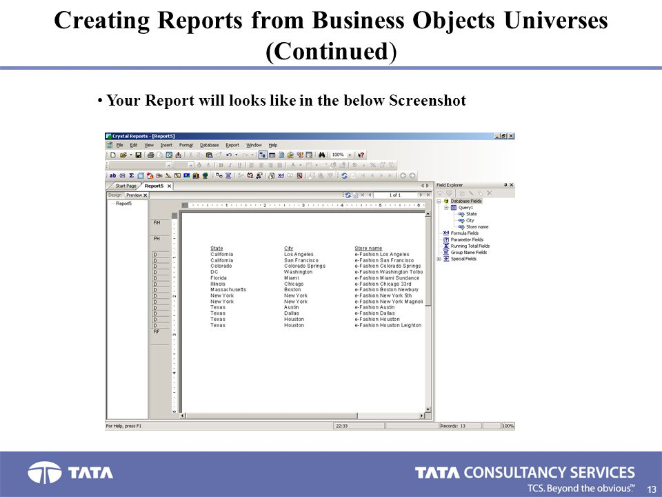 13 3. Creating Reports from Business Objects Universes (Continued) Your Report will looks like in the below Screenshot