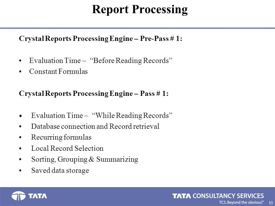 "13 7. Crystal Reports Processing Engine – Pre-Pass # 1: Evaluation Time – ""Before Reading Records"" Constant Formulas Crystal Reports Processing Engine"