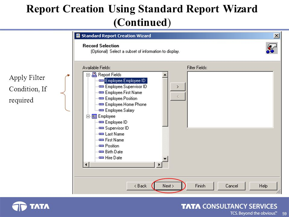 59. Report Creation Using Standard Report Wizard (Continued) Apply Filter Condition, If required
