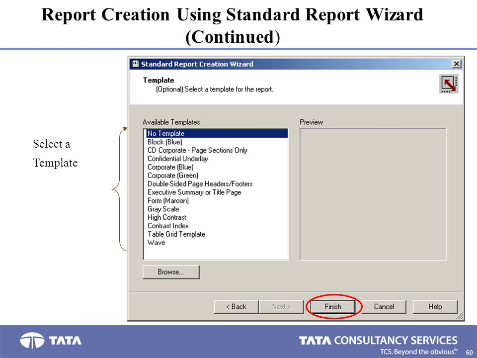 60. Report Creation Using Standard Report Wizard (Continued) Select a Template
