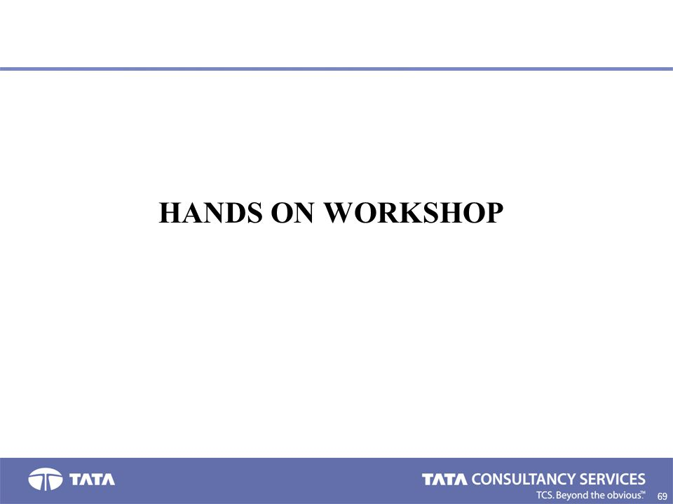 69. HANDS ON WORKSHOP