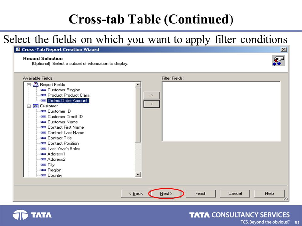 91. Cross-tab Table (Continued) Select the fields on which you want to apply filter conditions