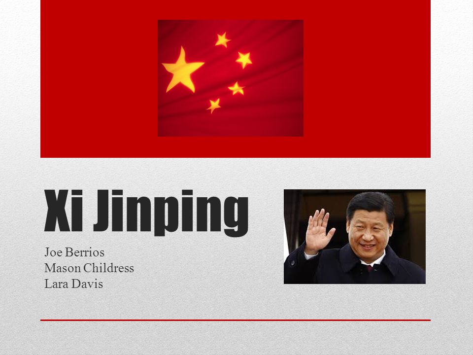Xi Jinping Joe Berrios Mason Childress Lara Davis