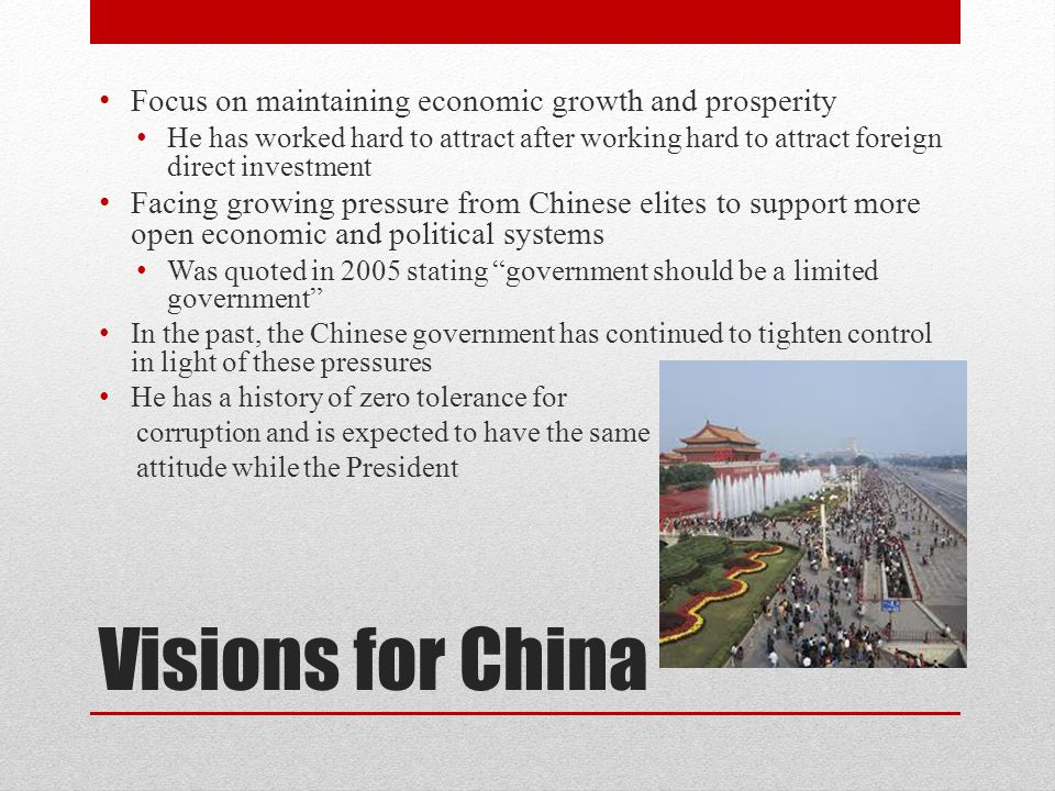 Visions for China Focus on maintaining economic growth and prosperity He has worked hard to attract after working hard to attract foreign direct inves