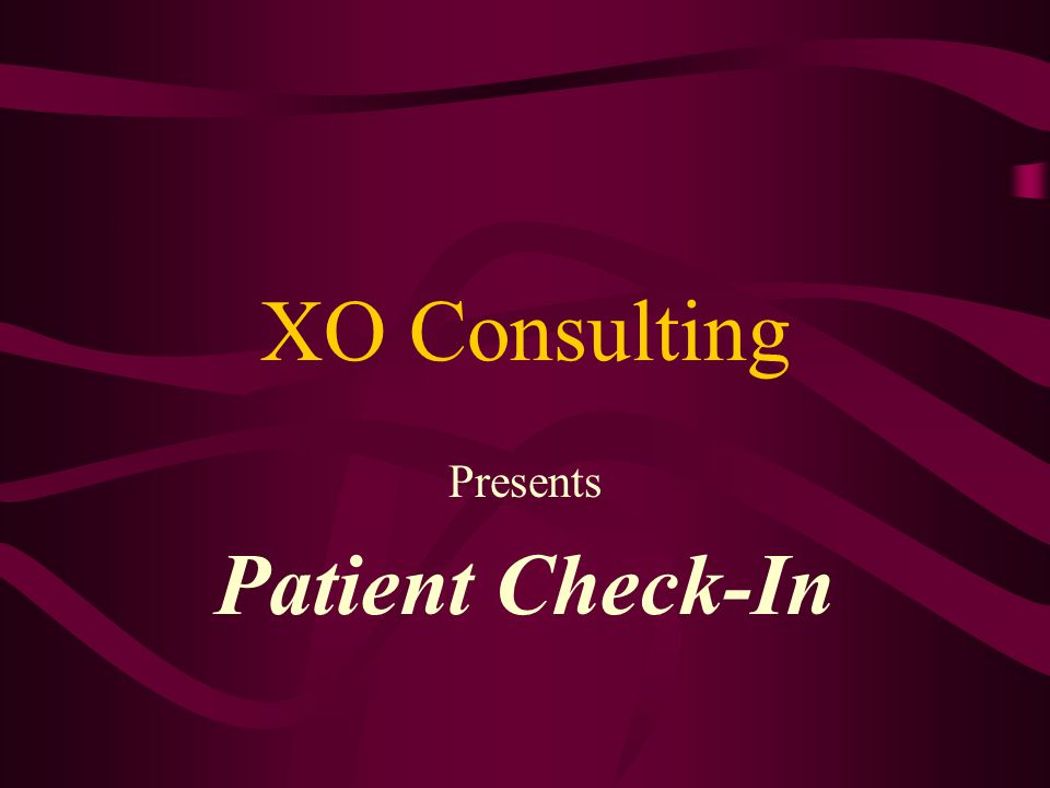 XO Consulting Presents Patient Check-In