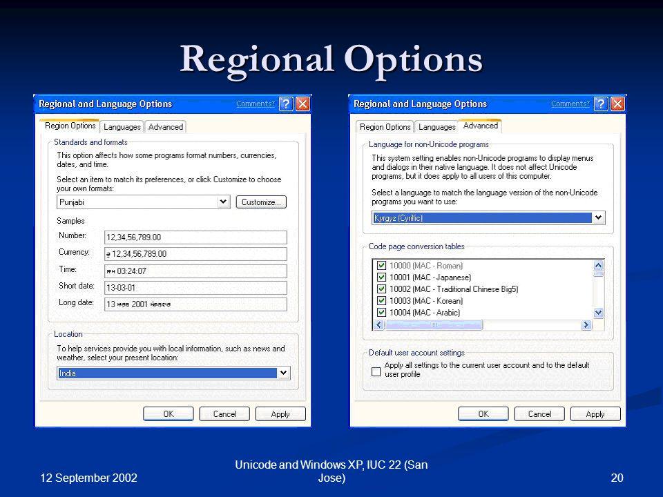 12 September 2002 20 Unicode and Windows XP, IUC 22 (San Jose) Regional Options
