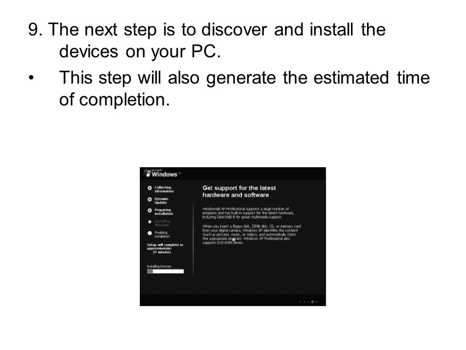 9. The next step is to discover and install the devices on your PC. This step will also generate the estimated time of completion.