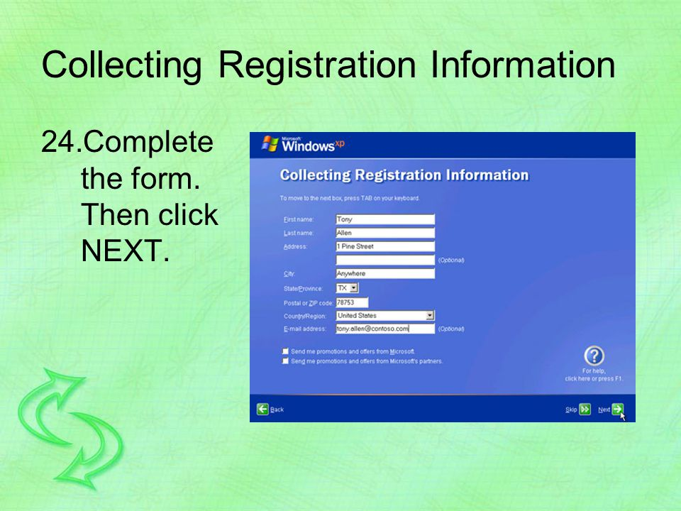 Collecting Registration Information 24.Complete the form. Then click NEXT.