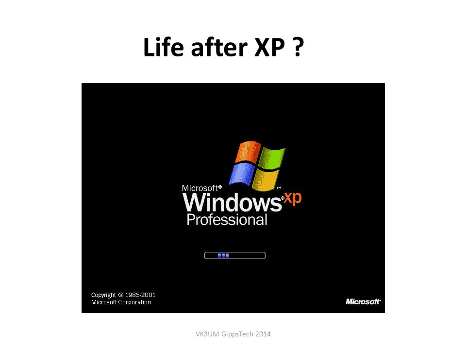 Life after XP ? VK3UM GippsTech 2014