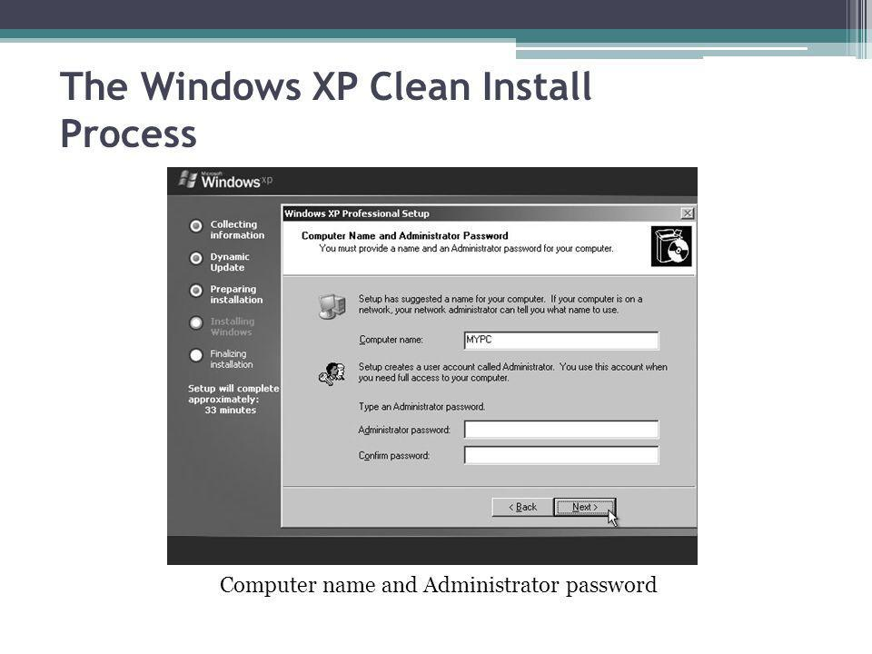 The Windows XP Clean Install Process Computer name and Administrator password