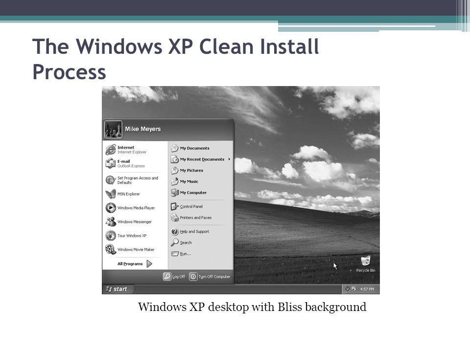 The Windows XP Clean Install Process Windows XP desktop with Bliss background