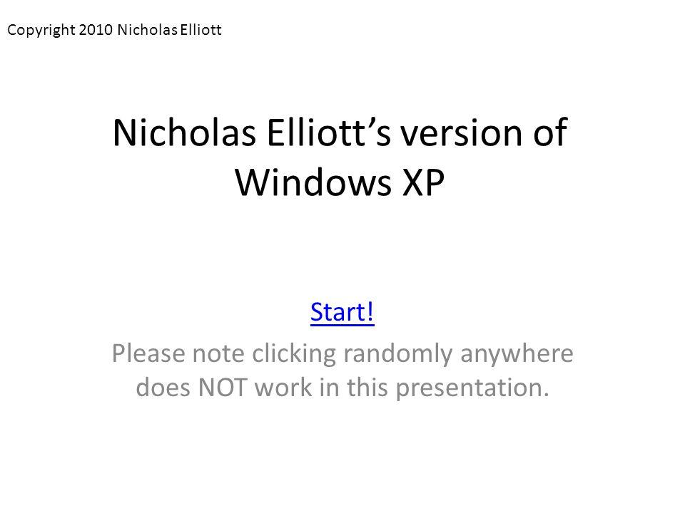 Nicholas Elliott's version of Windows XP Start.