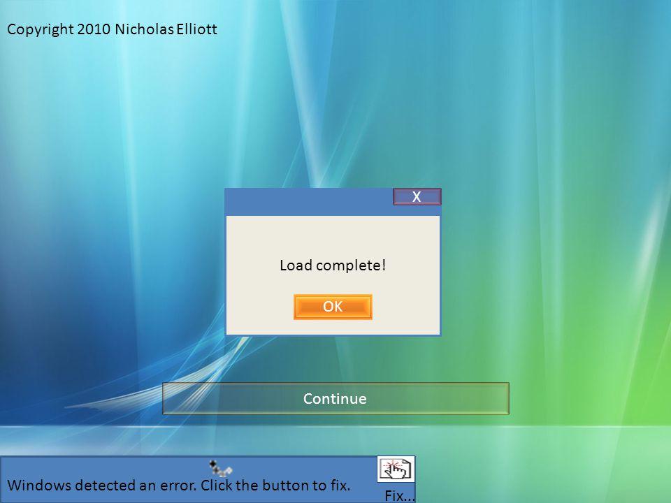 Copyright 2010 Nicholas Elliott Load complete. OK X Windows detected an error.