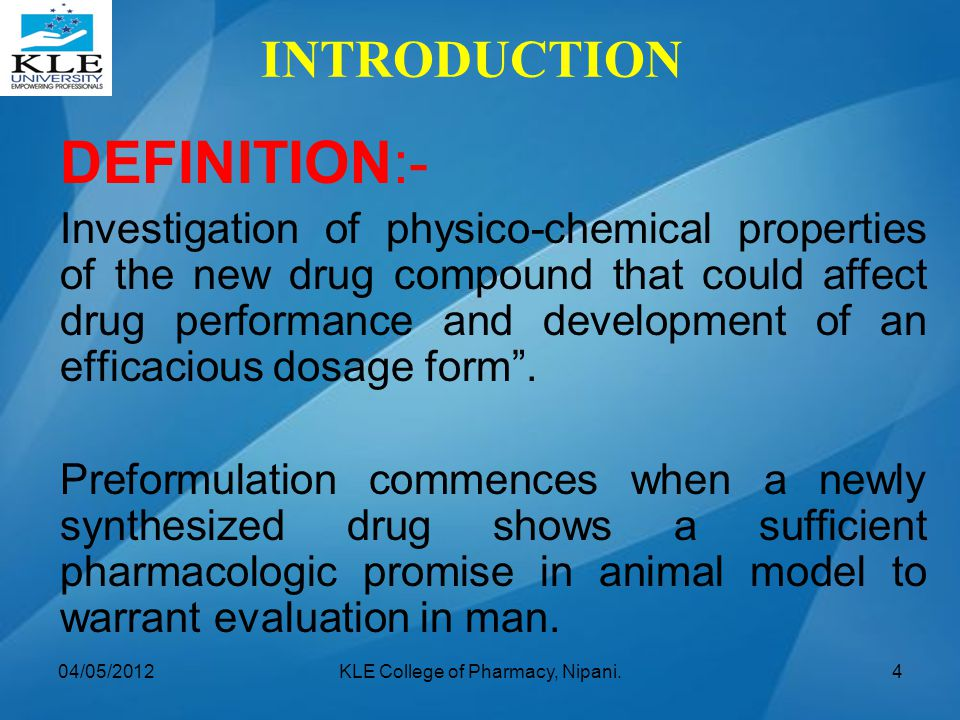 INTRODUCTION DEFINITION:- Investigation of physico-chemical properties of the new drug compound that could affect drug performance and development of