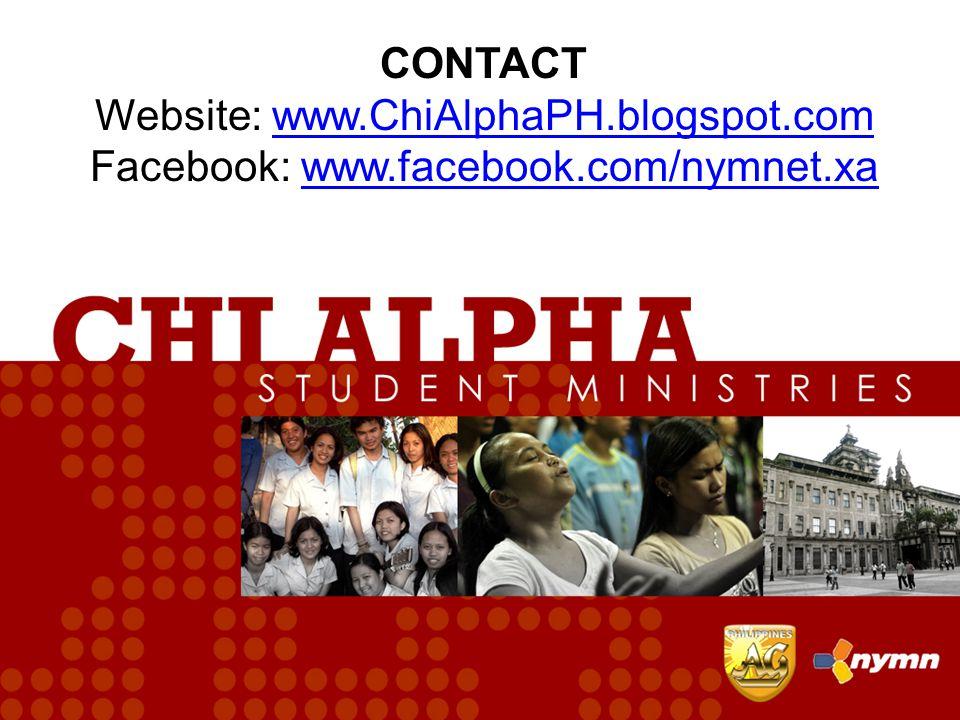 CONTACT Website: www.ChiAlphaPH.blogspot.comwww.ChiAlphaPH.blogspot.com Facebook: www.facebook.com/nymnet.xawww.facebook.com/nymnet.xa