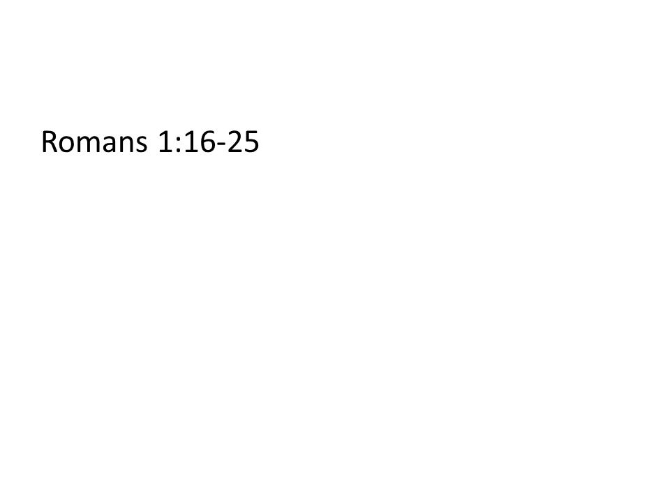 Romans 1:16-25