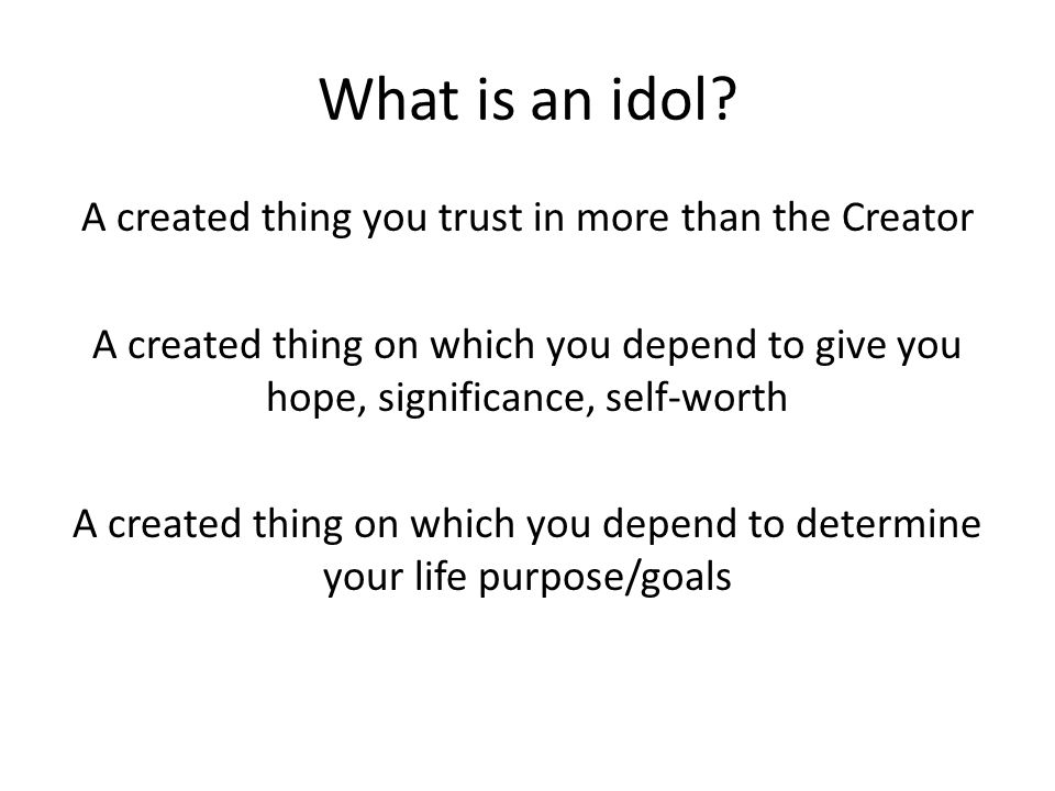 What is an idol.