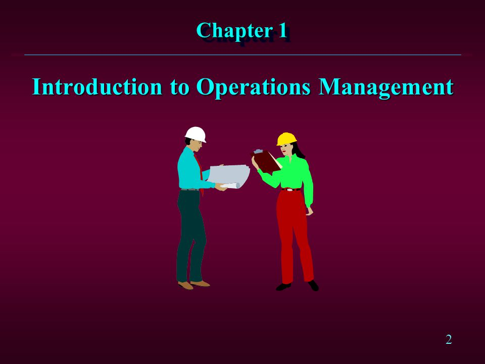 2 Chapter 1 Introduction to Operations Management