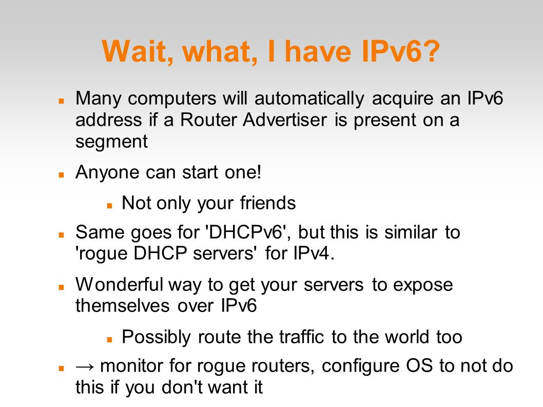 Wait, what, I have IPv6.
