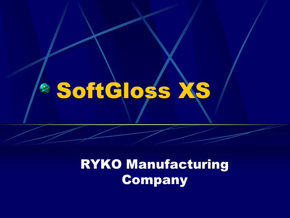 SoftGloss XS RYKO Manufacturing Company