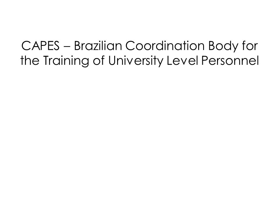CAPES – Brazilian Coordination Body for the Training of University Level Personnel