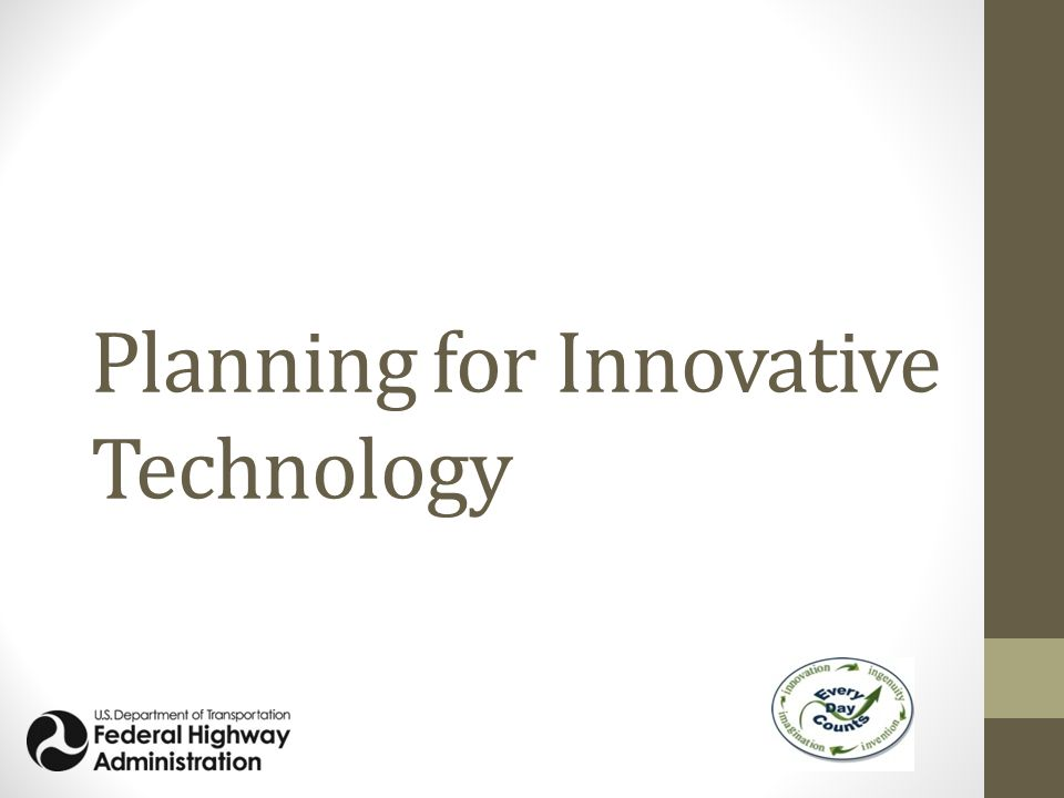 Planning for Innovative Technology