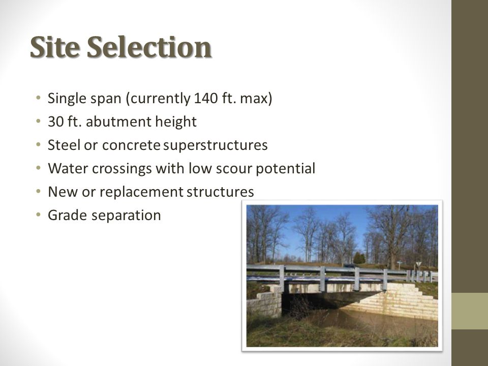 Site Selection Single span (currently 140 ft. max) 30 ft.