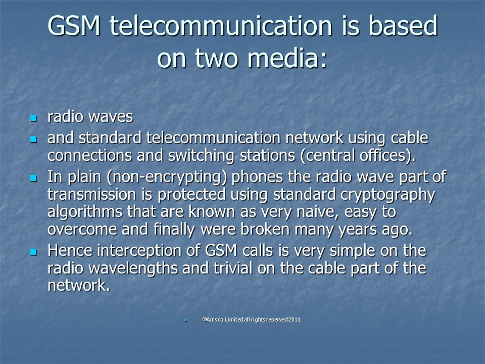 GSM telecommunication is based on two media: radio waves radio waves and standard telecommunication network using cable connections and switching stat