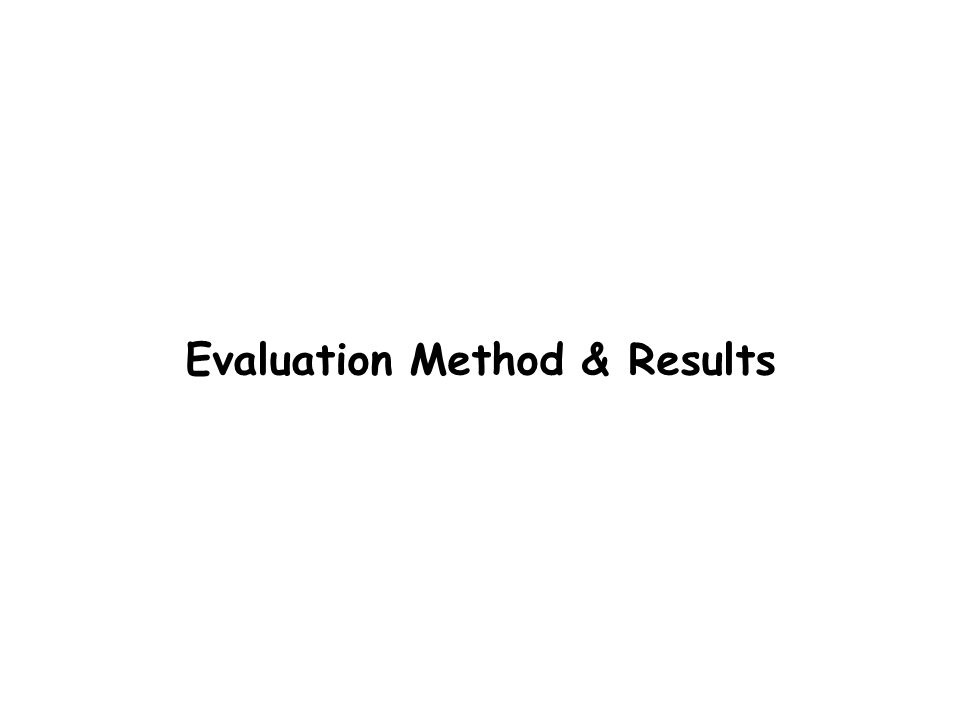 Evaluation Method & Results