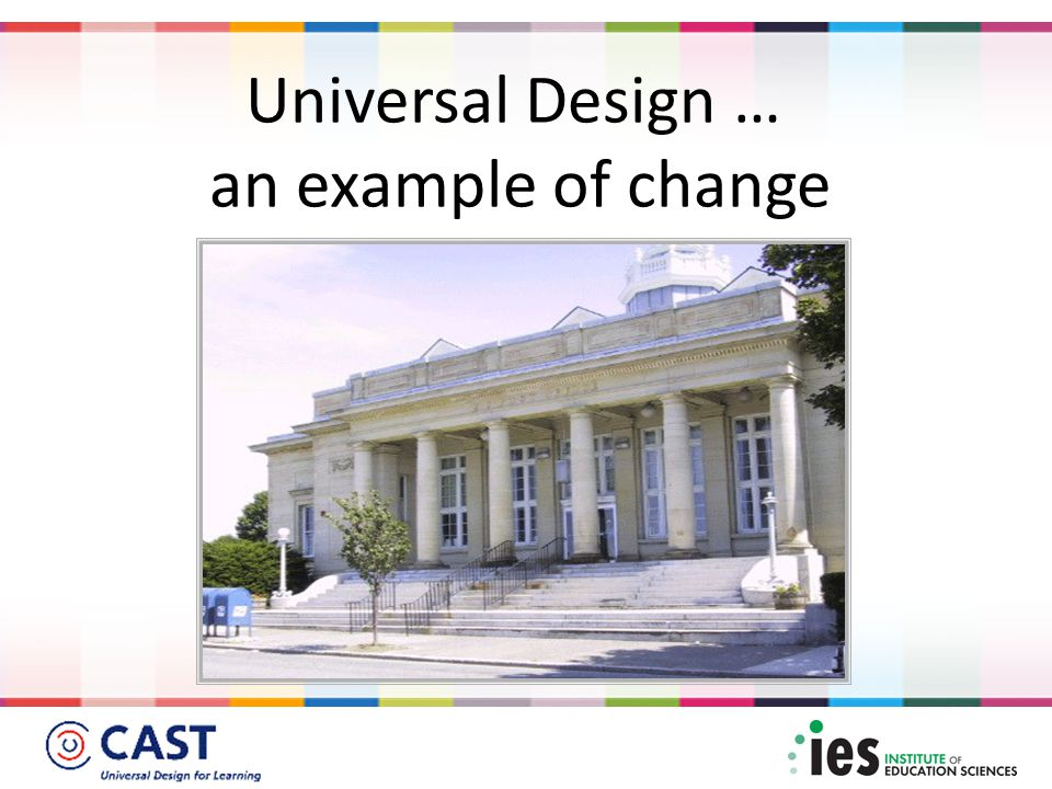 Universal Design … an example of change