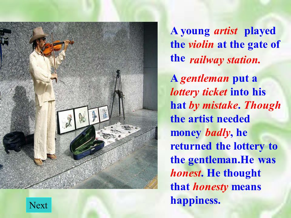 A young played the violin at the gate of the A gentleman put a lottery ticket into his hat by mistake.