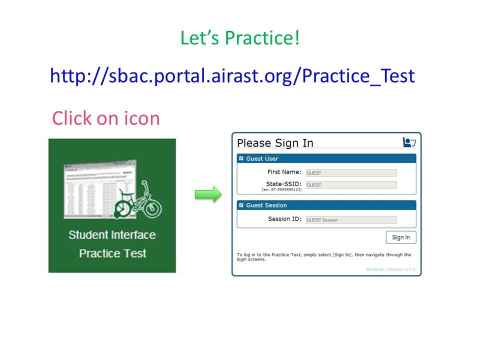 Let's Practice! http://sbac.portal.airast.org/Practice_Test Click on icon