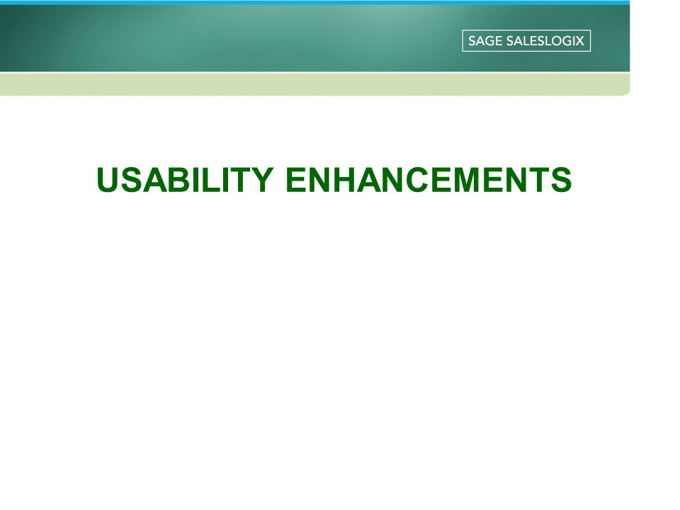 USABILITY ENHANCEMENTS