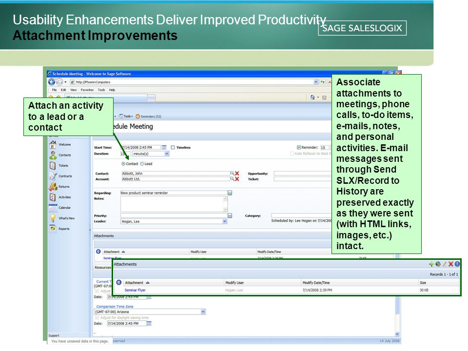 Usability Enhancements Deliver Improved Productivity Attachment Improvements Associate attachments to meetings, phone calls, to-do items, e-mails, notes, and personal activities.