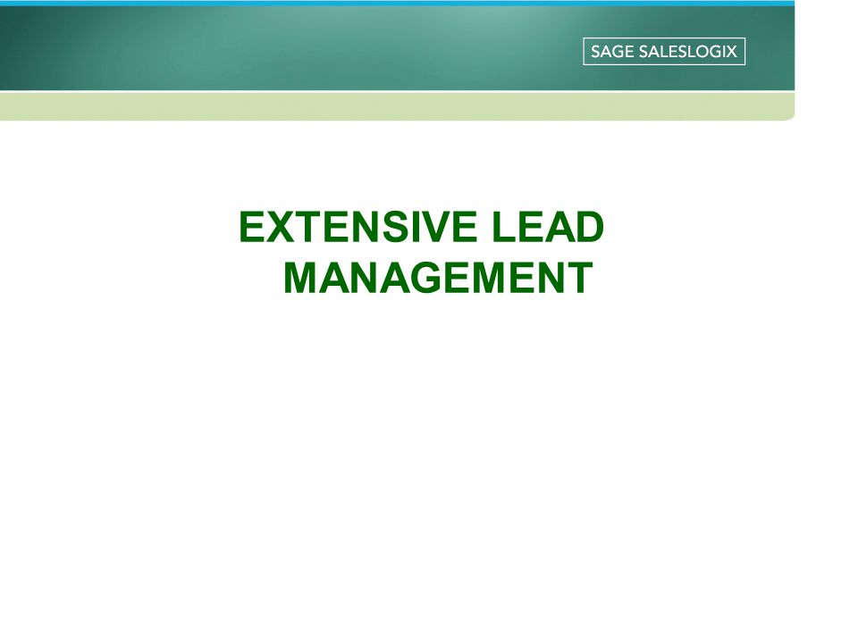 EXTENSIVE LEAD MANAGEMENT