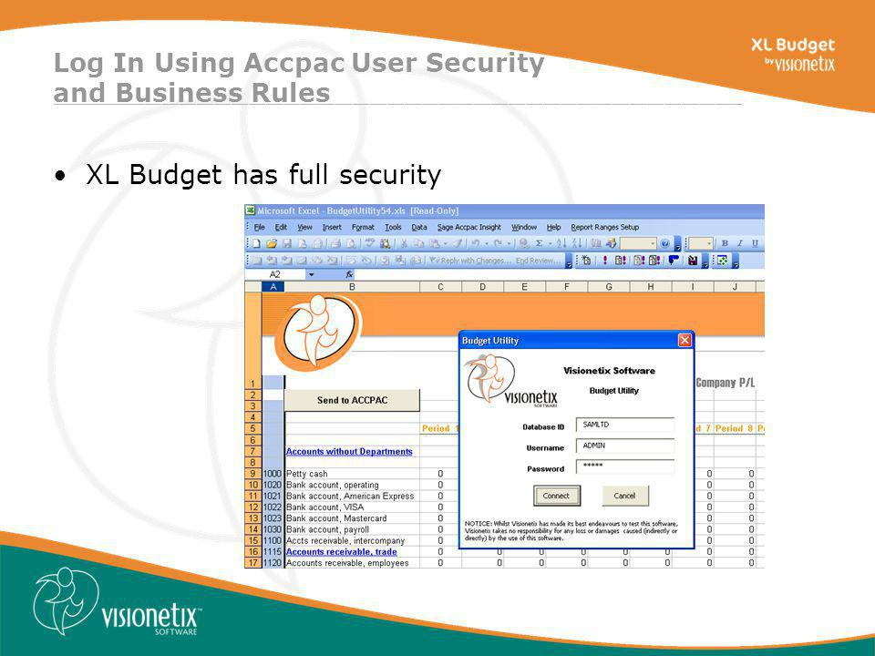 ________________________________________________________________________________ Log In Using Accpac User Security and Business Rules XL Budget has full security