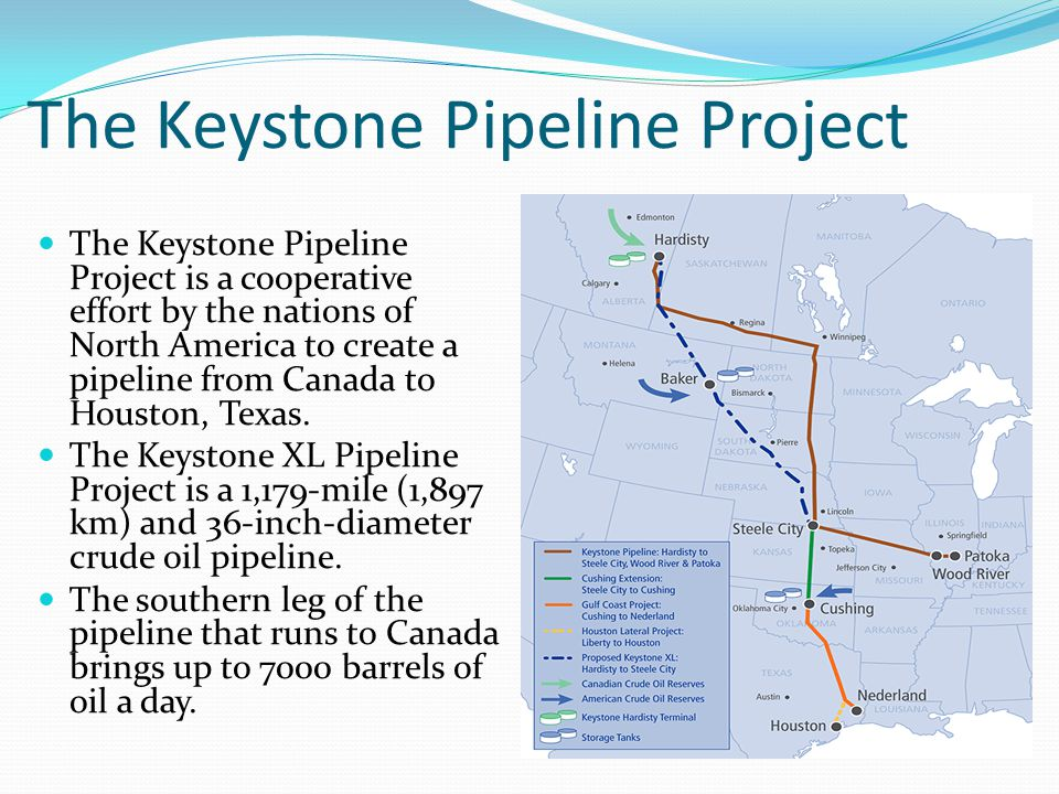 The Keystone Pipeline Project The Keystone Pipeline Project is a cooperative effort by the nations of North America to create a pipeline from Canada to Houston, Texas.