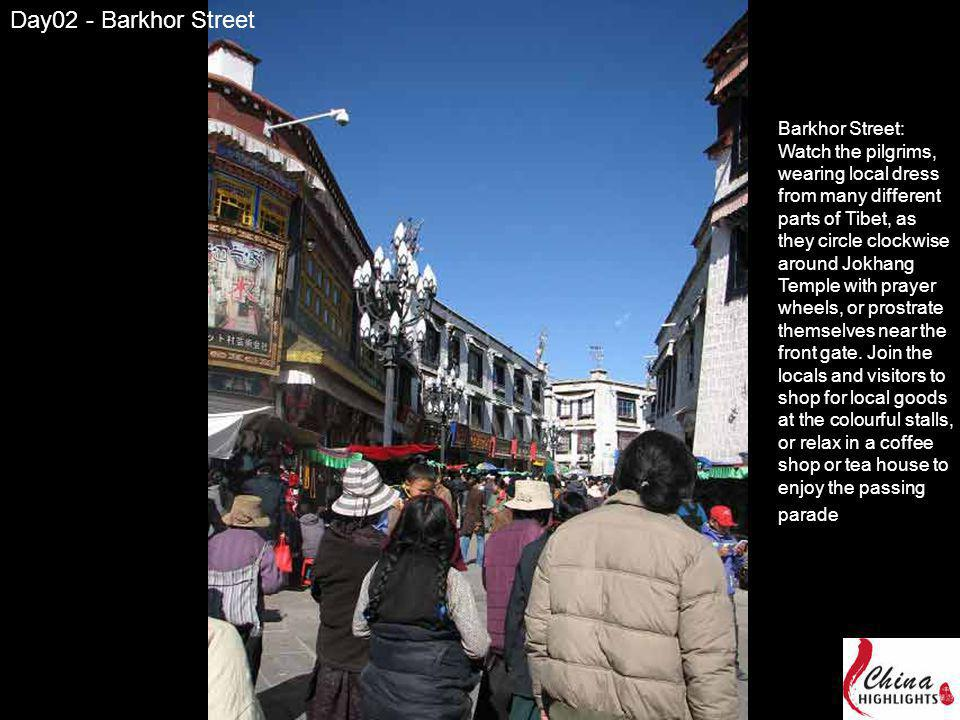 Barkhor Street: Watch the pilgrims, wearing local dress from many different parts of Tibet, as they circle clockwise around Jokhang Temple with prayer