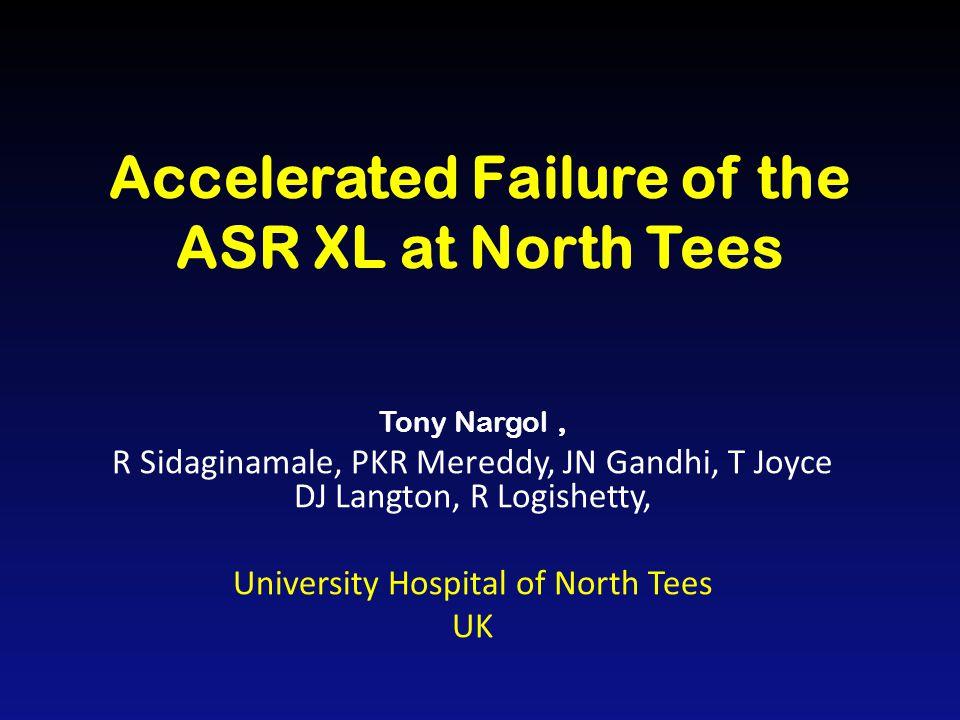 Prospective study:2004 – 2008 n= 505 ASR resurfacing N = 418 ASR XL (THR) N = 87