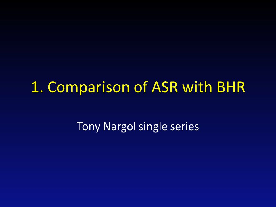 1. Comparison of ASR with BHR Tony Nargol single series