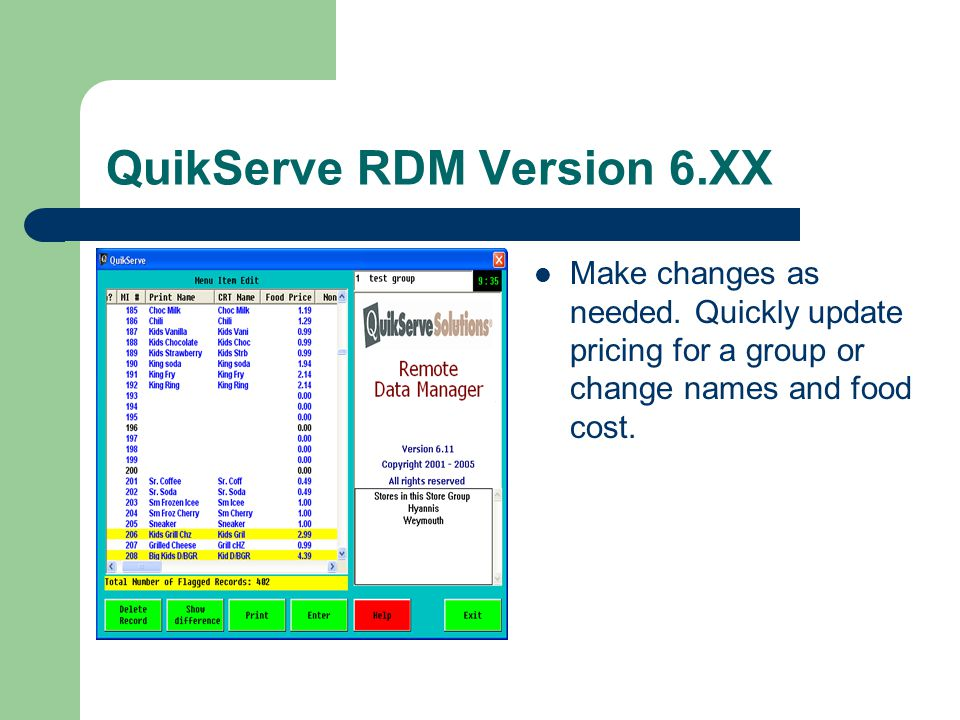 QuikServe RDM Version 6.XX Add all the stores then create the groups.