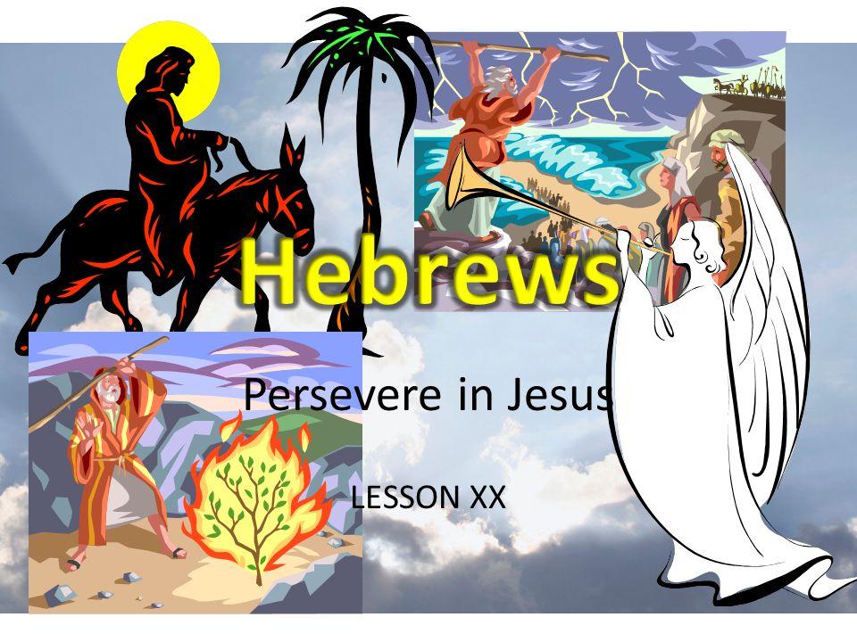 Persevere in Jesus LESSON XX