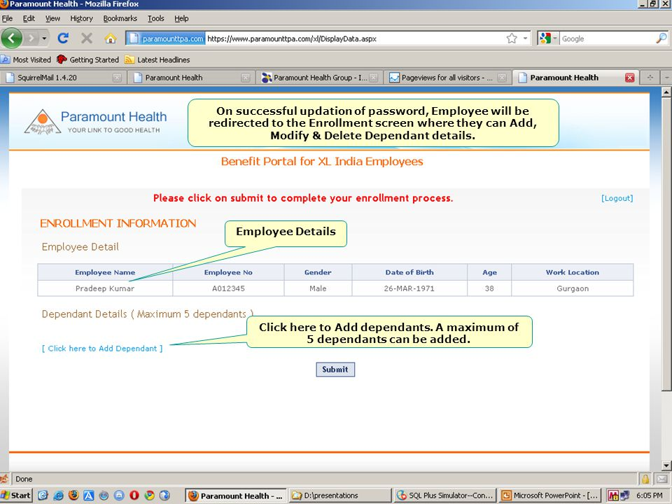 On successful updation of password, Employee will be redirected to the Enrollment screen where they can Add, Modify & Delete Dependant details. Employ