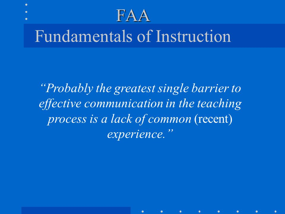 FAA FAA Fundamentals of Instruction T-Ball - Throw, Catch, Hit, Run - First Applied to a Game - Nobody is keeping score Throw/Catch (Easy) … Game (Difficult) Goal #1 - Bridge the Gap